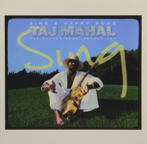 Taj Mahal Sing A Happy Song The Wb Reco 2 CD