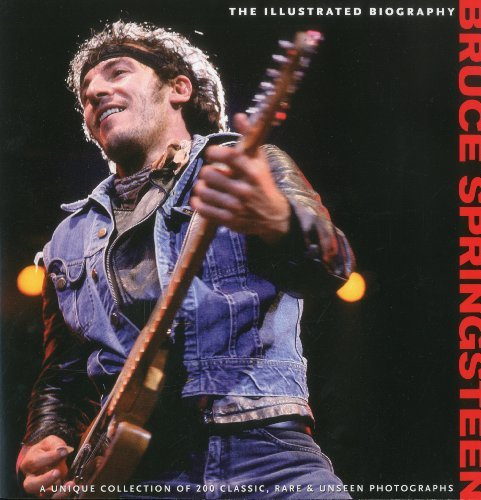 Chris Rushby Bruce Springsteen The Illustrated Biography