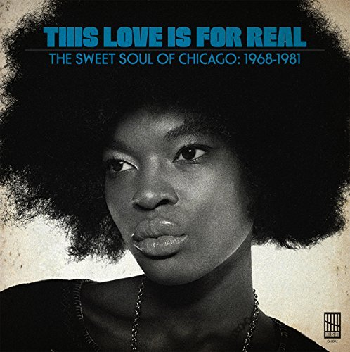 This Love Is For Real Sweet Soul Of Chicago 1968 1981