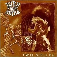 Bird From Mars Two Voices