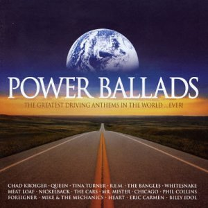 Power Ballads The Greatest Driving Anthems In The Power Ballads The Greatest Driving Anthems In The