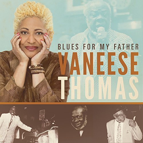 Vaneese Thomas Blues For My Father
