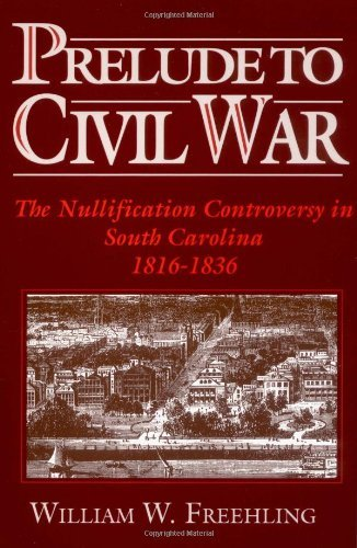 William W. Freehling Prelude To Civil War