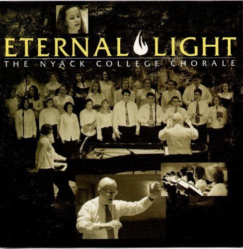 The Nyack College Chorale Eternal Light The Nyack College Chorale (1999)
