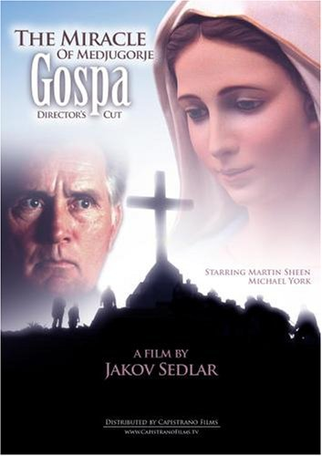 Martin Sheen Michael York Jakov Sedlar Gospa The Miracle Of Medjugorje