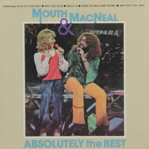 Mouth & Macneal Absolutely The Best