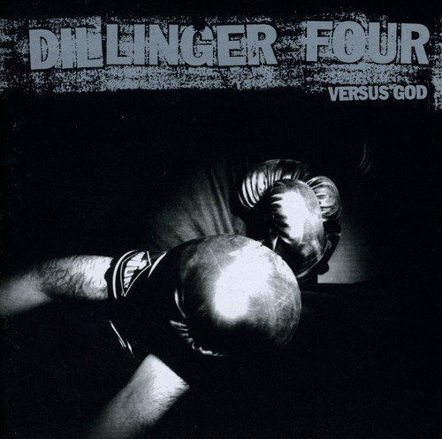Dillinger Four Versus God