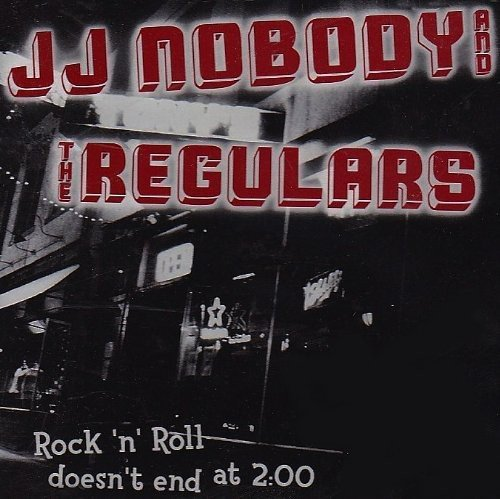 Jj Nobody & The Regulars Rock N Roll Doesn't End At 2 0