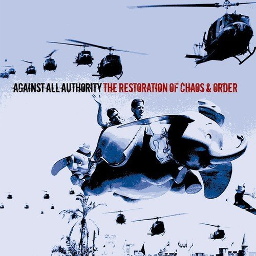 Against All Authority Restoration Of Chaos & Order