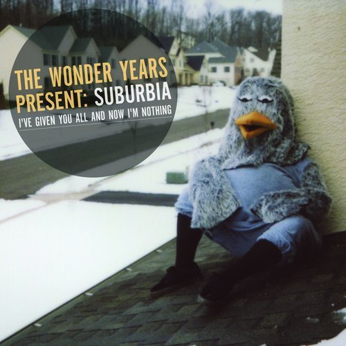 Wonder Years Suburbia I've Given You All &