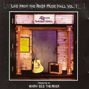 Wxrv Live From The River Music Hall Vol. 1 Wxrv Live From The River Music Hall