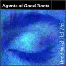 Agents Of Good Roots Where'd You Get That Vibe?