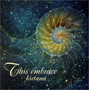 Kirtana This Embrace