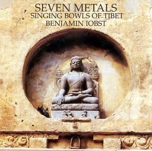 Benjamin Iobst Seven Metals Singing Bowls Of Tibet