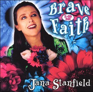 Jana Stanfield Brave Faith