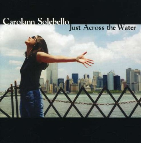 Carolann Solebello Just Across The Water