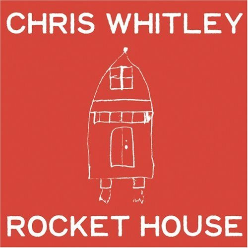 Chris Whitley Rocket House