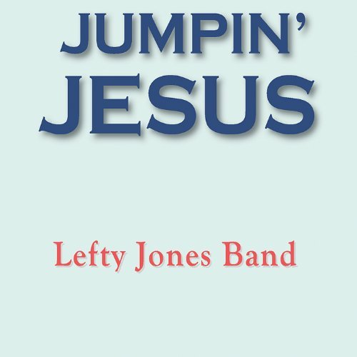 Jones Lefty Band Reach For The Sky