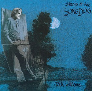 Jack Williams Dreams Of The Song Dog