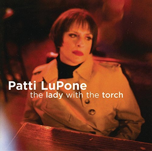 Patti Lupone Lady With The Torch