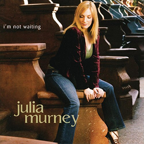 Julia Murney I'm Not Waiting