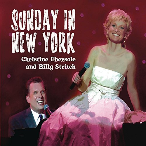 Ebersole Stritch Sunday In New York