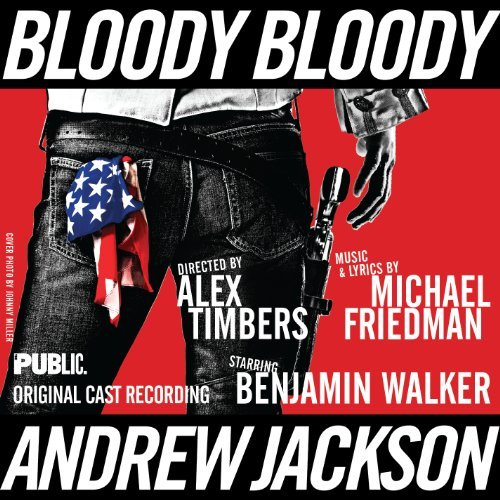Cast Recording Bloody Bloody Andrew Jackson