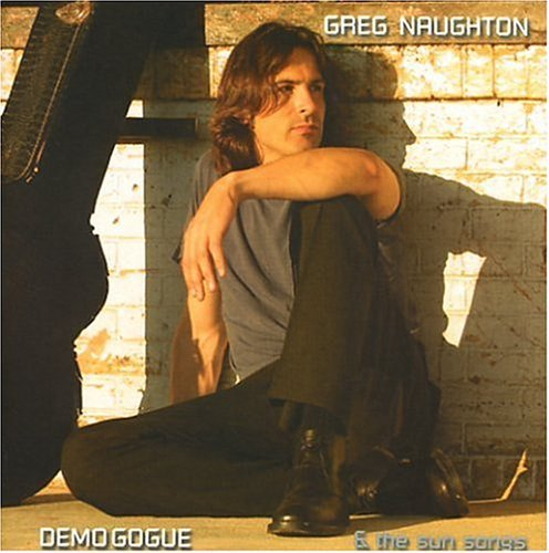 Greg Naughton Demogogue & The Sun Songs