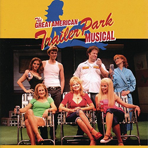 Cast Recording Great American Trailer Park Explicit Version