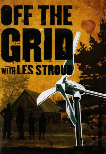 Off The Grid With Les Stroud Off The Grid With Les Stroud