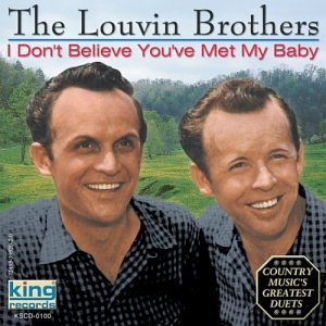 Louvin Brothers I Don't Believe You've Met