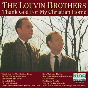 Louvin Brothers Thank God For My Christian Hom