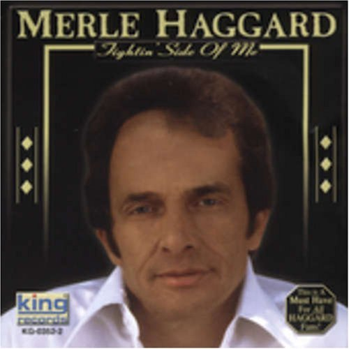 Merle Haggard Fightin' Side Of Me