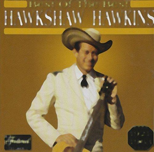 Hawkshaw Hawkins Best Of The Best