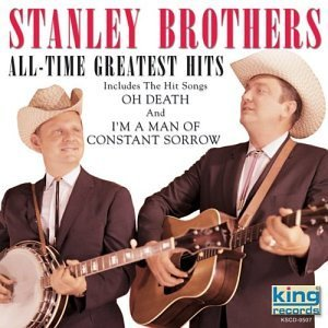 Stanley Brothers All Time Greatest Hits