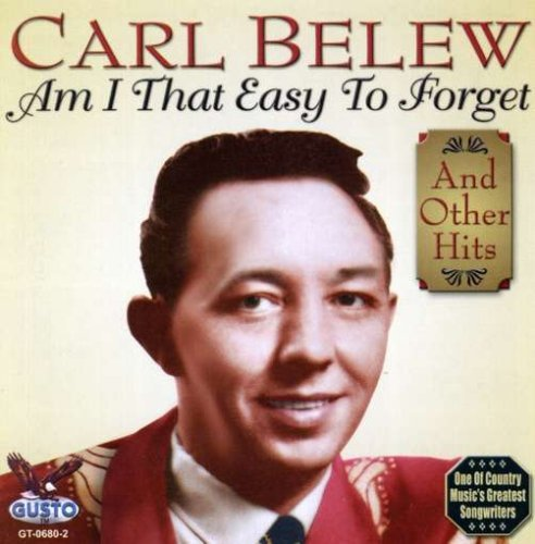 Carl Belew Am I That Easy To Forget