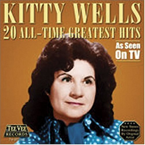 Kitty Wells 20 All Time Greatest Hits