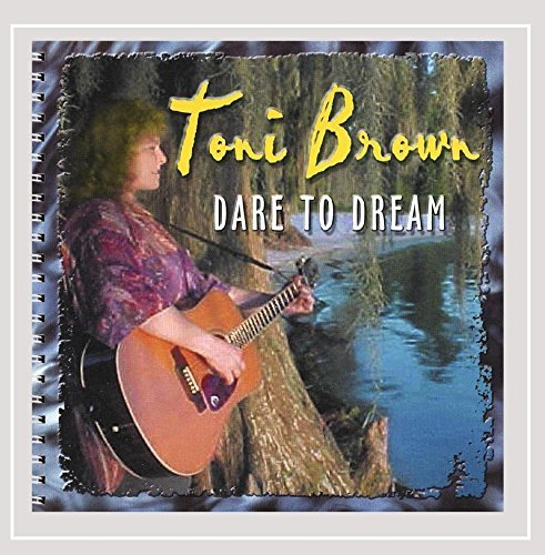 Toni Brown Dare To Dream