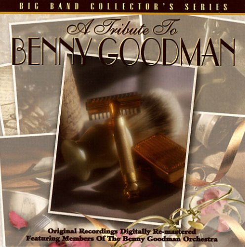Tribute To Benny Goodman Big Band Collector's Ser Tribute To Benny Goodman Big Band Collector's Ser