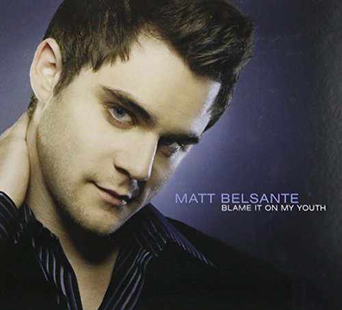 Matt Belsante Blame It In My Youth