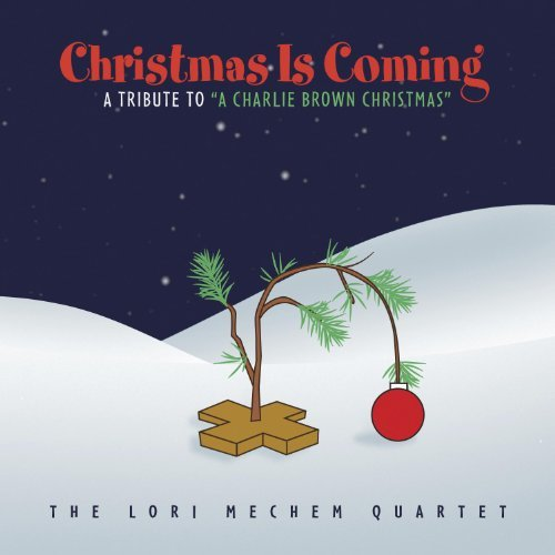 Lori Mechem Quartet Christmas Is Coming A Tribute