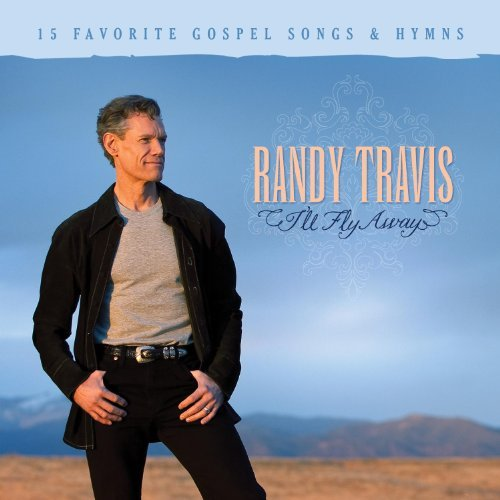 Randy Travis I'll Fly Away