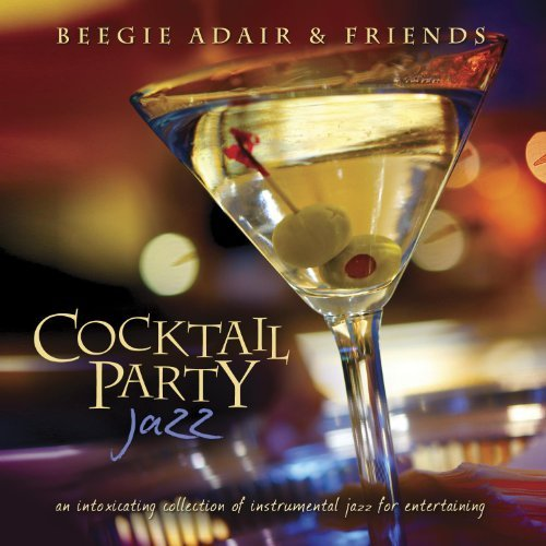 Beegie & Friends Adair Cocktail Party Jazz...