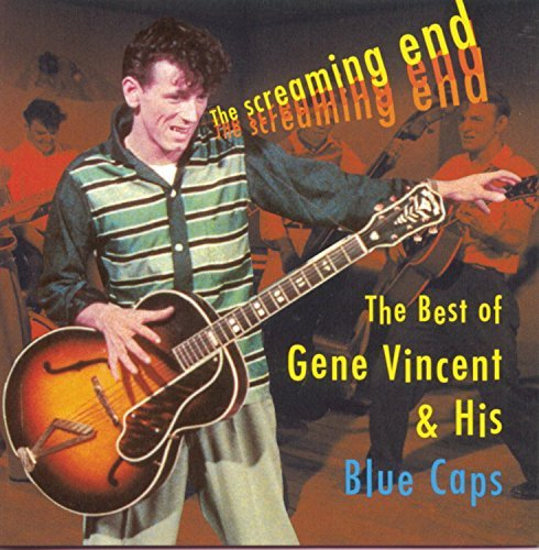 Gene Vincent Best Of The Screaming End