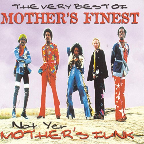 Mother's Finest Very Best Of Mother's Finest N