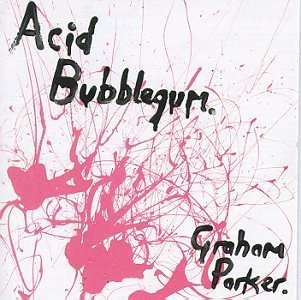 Graham Parker Acid Bubblegum