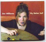 Dar Williams My Better Self