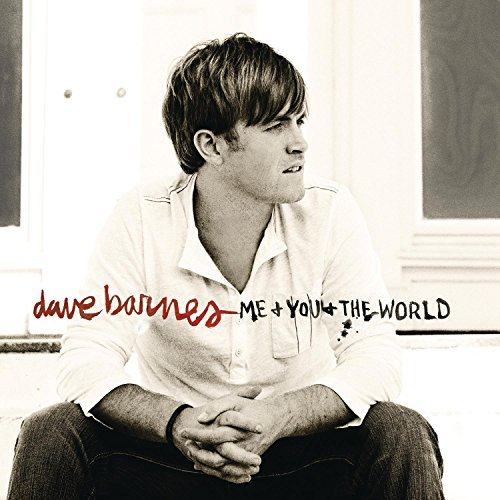 Dave Barnes Me & You & The World