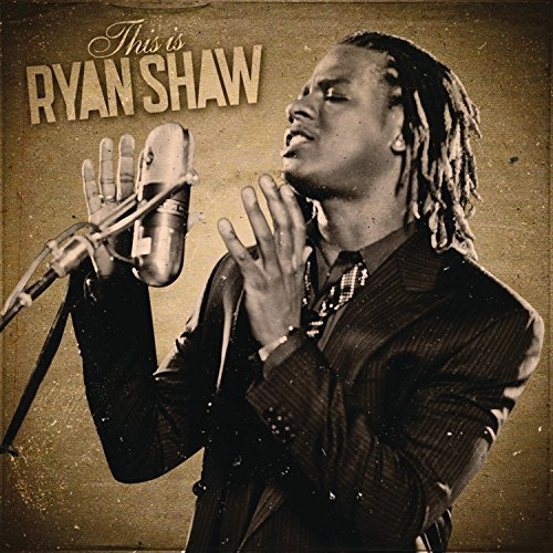 Ryan Shaw This Is Ryan Shaw