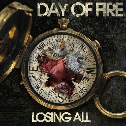 Day Of Fire Losing All